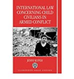 img - for [(International Law Concerning Child Civilians in Armed Conflict )] [Author: Jenny Kuper] [Aug-1997] book / textbook / text book