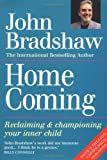 By John Bradshaw - Homecoming Reclaiming and Championing Your Inner Child by Bradshaw, John ( Author ) ON Mar-28-1991, Paperback