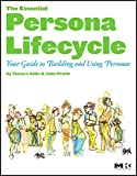 img - for The Essential Persona Lifecycle: Your Guide to Building and Using Personas book / textbook / text book