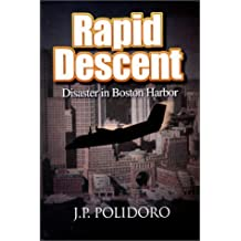 Rapid Descent : Disaster in Boston Harbor by J. P. Polidoro (2000-05-10)