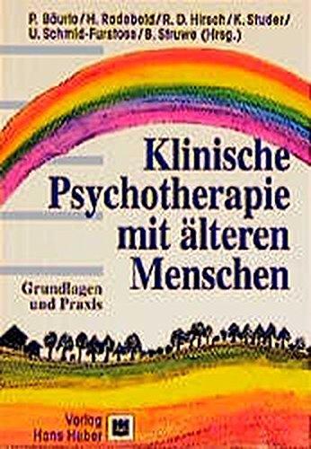 Klinische Psychotherapie mit älteren Menschen: Grundlagen und Praxis