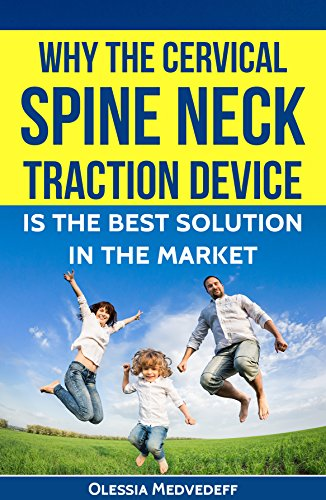 Why the Cervical Spine Neck Traction Device is the best solution in the market.: Be your own doctor - treat yourself!