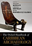 The Oxford Handbook of Caribbean Archaeology, , 0195392302