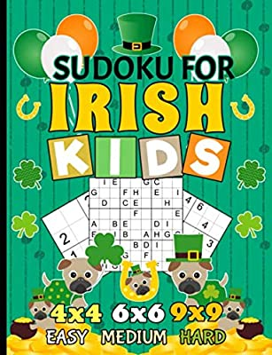 Sudoku Puzzle Book for Irish Kids: 150 Easy, Medium, and Hard Levels with Numbers or Letters on 4x4, 6x6 and 9x9 Grids, Ireland Pug Dog Cover (Critical Thinking Skills Vol 4)