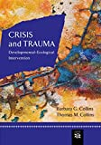 img - for Crisis and Trauma: Developmental-ecological Intervention (Crisis Intervention) book / textbook / text book