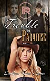 Trouble in Paradise (Paradise Ranch Book 2)