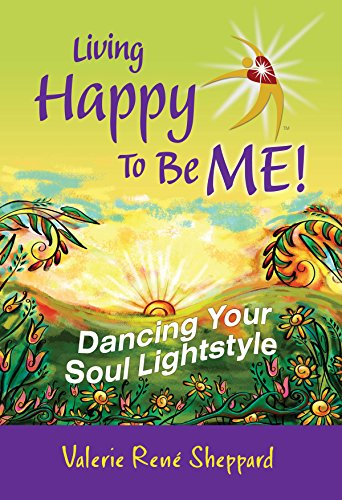 R.e.a.d Living Happy to Be ME!: Dancing Your Soul Lightstyle<br />P.P.T