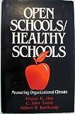 Open Schools/Healthy Schools: Measuring Organizational Climate by Hoy, Wayne K. (Kolter), Tarter, C . John, Kottkamp, Robert B (1991) Hardcover