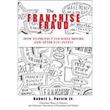 The Franchise Fraud: How to Protect Yourself Before and After You Invest
