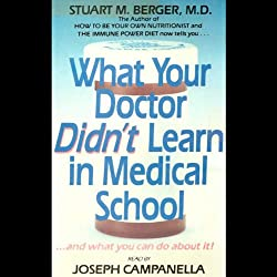 What Your Doctor Didn't Learn In Medical School