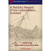 A Faithful Record of the Lisbon Maru Incident: Translation from the original Chinese book