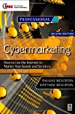 Cybermarketing : How to Use the Internet to Market Your Goods and Services, Bickerton, Pauline and Bickerton, Matthew, 0750647043