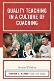 Quality Teaching in a Culture of Coaching, Stephen G. Barkley, 1607096323