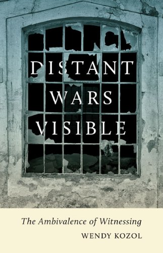 Distant Wars Visible: The Ambivalence Of Witnessing (Critical American Studies)
