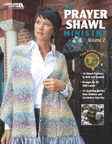 Prayer Shawl Crochet Pattern - The Prayer Shawl Ministry, Volume 2 (Leisure Arts #4622)