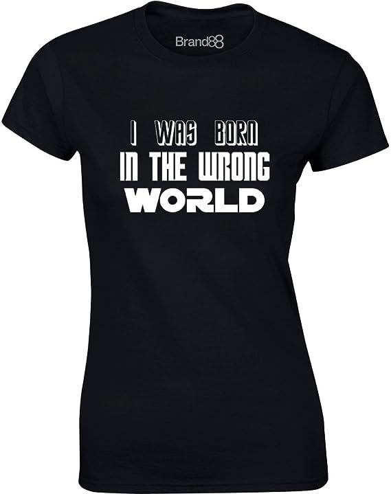 Brand88 - I Was Born in the Wrong World (Sci-Fi), Gedruckt Frauen T-Shirt:  Amazon.de: Bekleidung