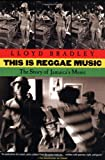 This Is Reggae Music, Lloyd Bradley, 0802138284