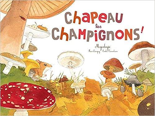 Chapeau Les Champignons Mycologie Ohe La Science Daugey Fleur Vanvolsem Emilie 9782352631613 Amazon Com Books