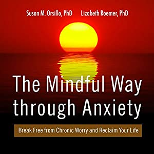The Mindful Way Through Anxiety Audiobook