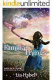 Familiar Things (A Book of All Hollows 1)