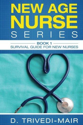 Survival Guide for New Nurses (New Age Nurse) (Volume 1)