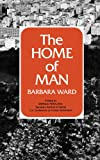 The Home of Man, Barbara Ward, 0393064204