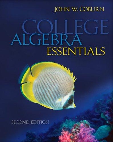 Loose Leaf Version for College Algebra Essentials (Coburn's Pecalculus Series)