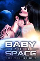 BABY, IT'S COLD IN SPACE: EIGHT SCIENCE FICTION ROMANCES