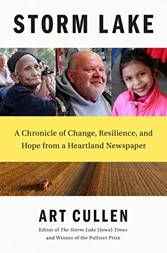 Storm Lake: A Chronicle of Change, Resilience, and Hope from a Heartland Newspaper
