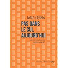Pas dans le cul aujourd'hui: Lettre à Egon Bondy (Les périphéries) (French Edition)