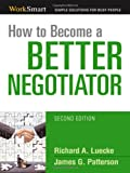 How to Become a Better Negotiator (Worksmart Series)