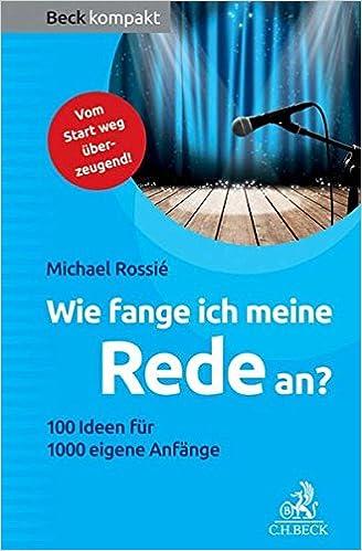 Cover des Buchs: Wie fange ich meine Rede an?: 100 Ideen für 1000 eigene Anfänge