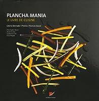Plancha mania : Le livre de cuisine par Cédric Bechade