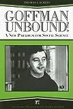 Goffman Unbound!, Thomas J. Scheff, 1594511969