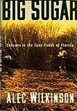 Big Sugar, Alec Wilkinson, 0394573129