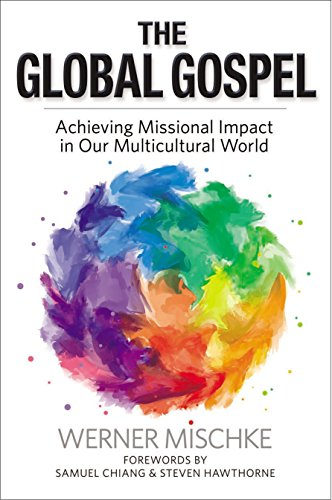 The Global Gospel: Achieving Missional Impact in Our Multicultural World (English Edition)