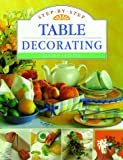 Step-by-Step Table Decorating, Elaine Levitte, 1580620221