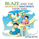 ditto machine - Blaze and the Monster Machines Theme Song (From