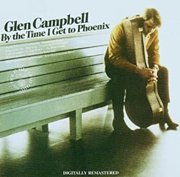 Image result for By The Time I Get To Phoenix   Glen Campbell images