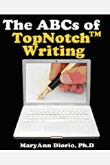 The ABCs of TopNotch Writing: Attitude, Business, & Craft Kindle Edition