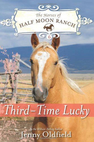 Third-Time Lucky (Horses of Half Moon Ranch)