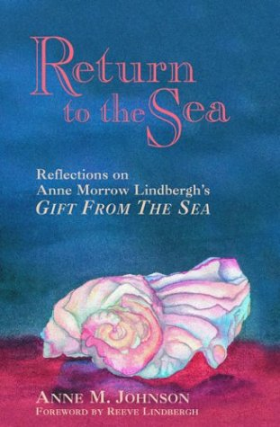 Return to the Sea: Reflections on Anne Morrow Lindbergh'S, Gift from the Sea