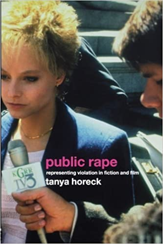 Public Rape: Representing Violation in Fiction and Film (Sussex Studies in Culture and Communication (Paperback)) by Tanya Horeck (2003-12-18)