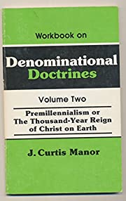 Workbook on Denominational Doctrines -…