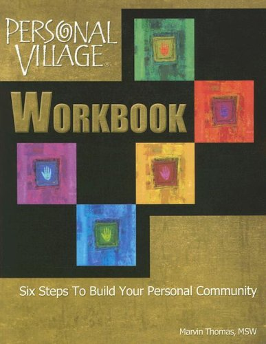 Download Personal Village Workbook: Six Steps to Build Your Personal Community pdf