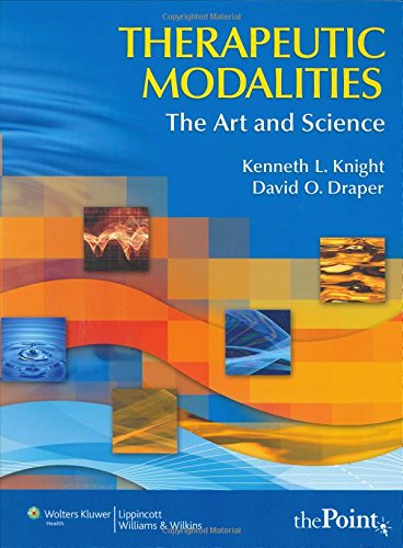 Therapeutic Modalities: The Art and Science With Clinical Activities Manual