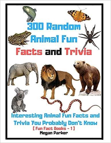 Libro Epub Gratis 300 Random Animal Fun Facts And Trivia : Interesting Animal Fun Facts And Trivia You Probably Don't Know