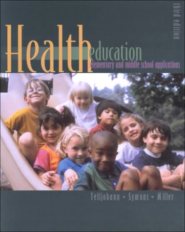 Read Online Health Education: Elementary and Middle School Applications Third 3rd Edition pdf