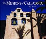 The Missions of California, Bill Yenne, 1592233198