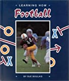 img - for Learning How: Football (Learning How Sports) book / textbook / text book